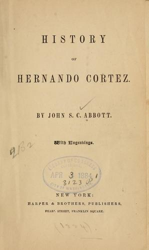 History of Hernando Cortez.