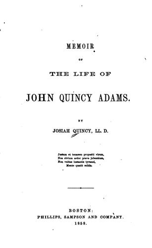 Memoir of the life of John Quincy Adams.