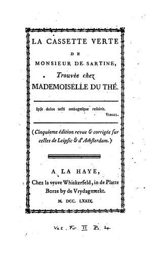 La cassette verte de Monsieur de Sartine, trouvée chez Mademoiselle du Thé.