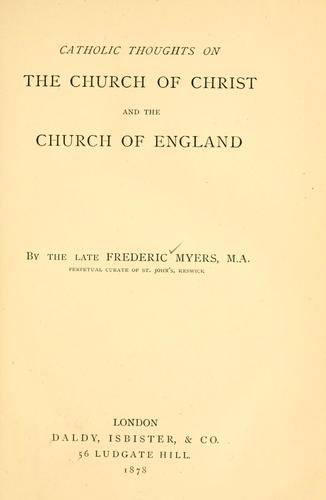 Download Catholic thoughts on the Church of Christ and the Church of England.