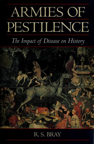 Armies of Pestilence the Impact of Disease by R. S. Bray