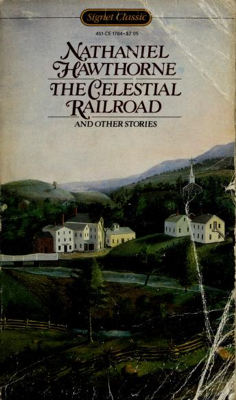 Cover of: The Celestial Railroad and Other Stories | Nathaniel Hawthorne