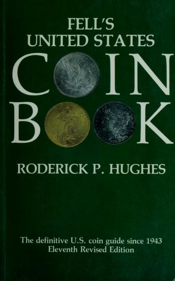 Fell's United States Coin Book by Roderick P. Hughes