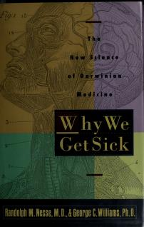 Cover of: Why we get sick | Randolph M. Nesse