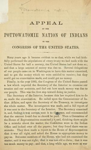 Appeal of the Pottowatomie nation of Indians to the Congress of the United States by Pottawatomi nation