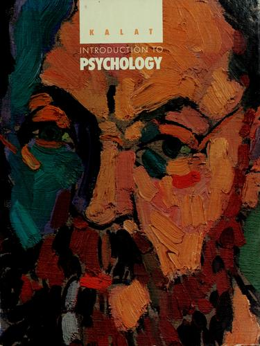 Introduction to psychology by James W. Kalat
