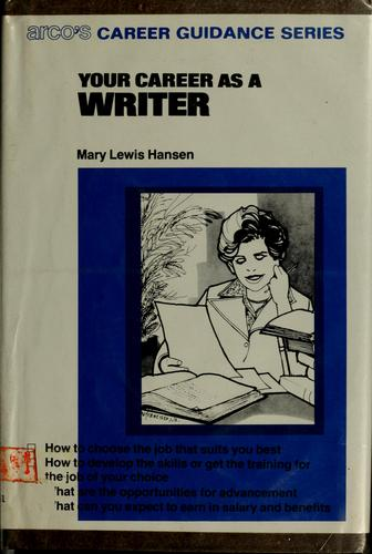Your career as a writer by Mary Lewis Hansen