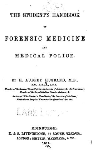 The Student's handbook of forensic medicine and medical police by Henry Aubrey Husband