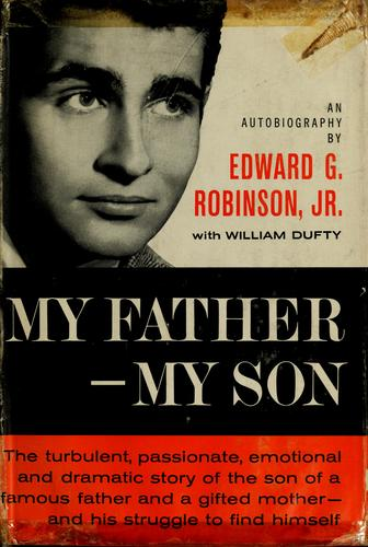 My father, my son by Robinson, Edward G.