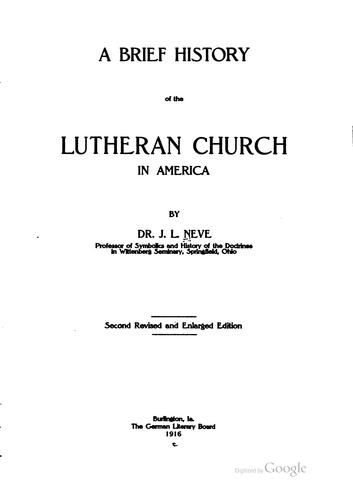 A brief history of the Lutheran church in America by Juergen Ludwig Neve