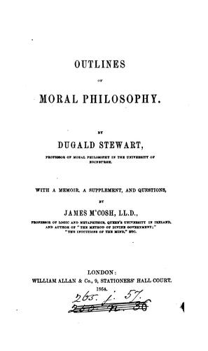 Outlines of moral philosophy, with a mem., a suppl., and questions by J. M'Cosh by Dugald Stewart