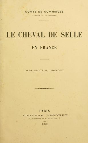 Le cheval de selle en France by Comminges, Aimery de comte de