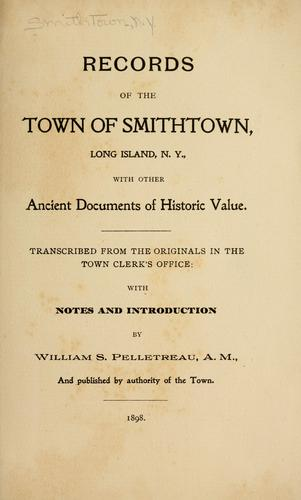 Records of the town of Smithtown, Long Island, N.Y by Smithtown (N.Y. : Town)