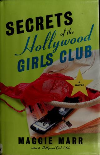 Secrets of the Hollywood girls club by Maggie Marr