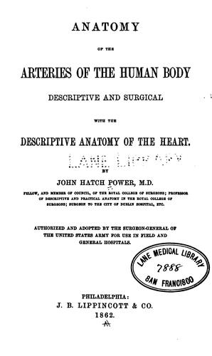 Anatomy of the arteries of the human body by John Hatch Power